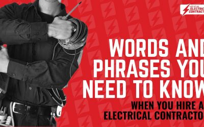 How to hire an ELECTRICAL CONTRACTOR: Words and Phrases you need to know